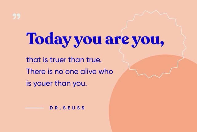 Quote about being faithful to you by Dr.  Seuss