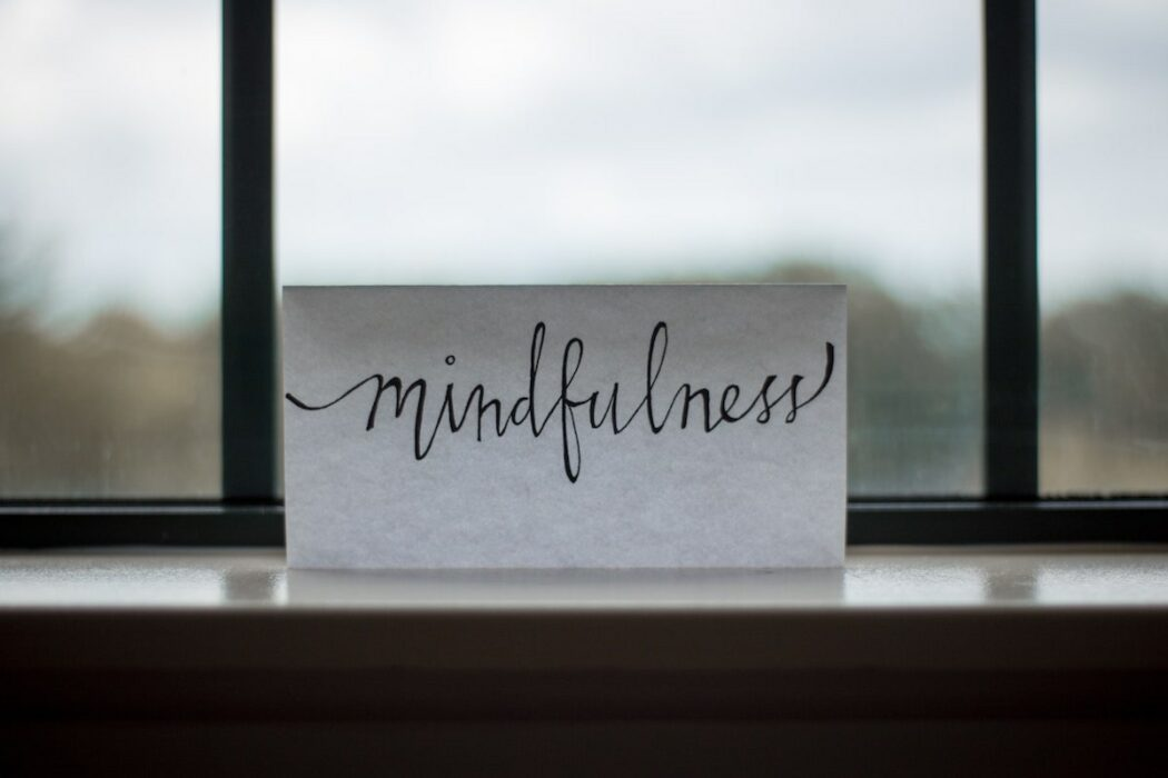 Mindfulness Printed on Paper in Window
