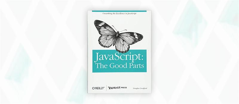 Essential web design books: JavaScript: The Good Parts by Douglas Crockford