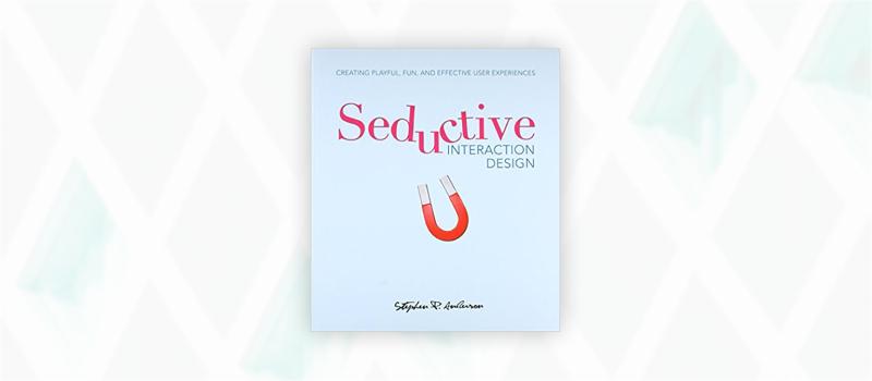 Essential web design books: Seductive Interaction Design by Stephen P. Anderson