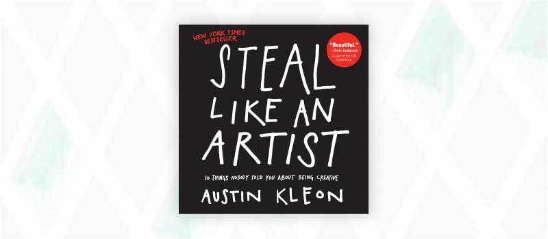 Essential web design books: Steal Like an Artist by Austin Kleon