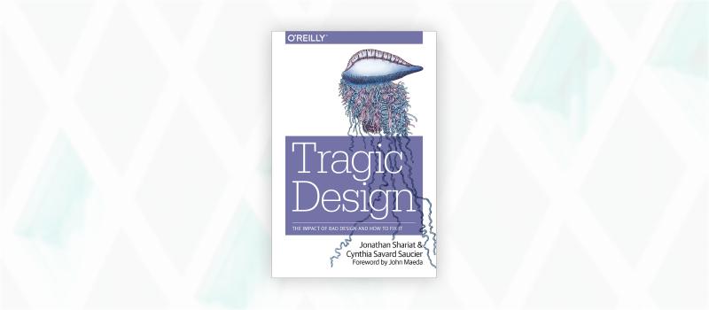 Essential web design books: *Tragic Design by Jonathan Shariat and Cynthia Savard Saucier